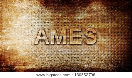 ames, 3D rendering, text on a metal background