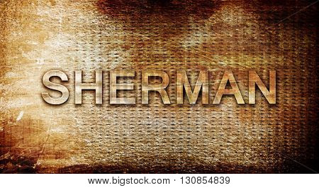 sherman, 3D rendering, text on a metal background