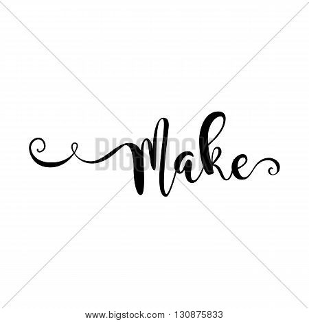 Make. Verb English. Beautiful greeting card with calligraphy black text word. Hand drawn design elements. Handwritten modern brush lettering on a white background isolated. Vector illustration EPS 10