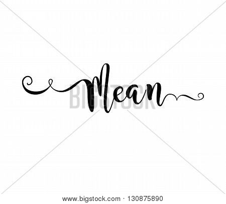 Mean. Verb English. Beautiful greeting card with calligraphy black text word. Hand drawn design elements. Handwritten modern brush lettering on a white background isolated. Vector illustration EPS 10