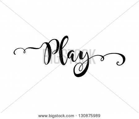 Play. Verb English. Beautiful greeting card with calligraphy black text word. Hand drawn design elements. Handwritten modern brush lettering on a white background isolated. Vector illustration EPS 10