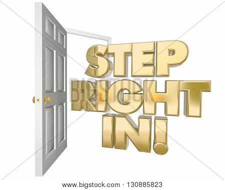 Step Right In Welcome Invitation Open Door Words 3d Illustration