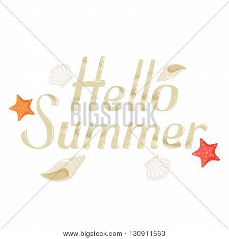 Hello Summer sea sands word with starfish and shell. Hello Summer beach sands type on white background. Hello Summer beach sands leter illustration. Hello Summer sea sands seasons poster. Sea label