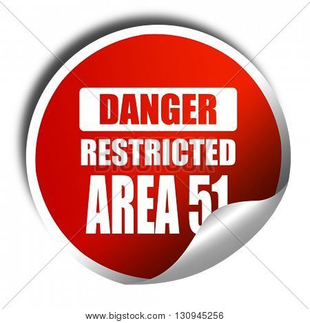 area 51 sign, 3D rendering, red sticker with white text
