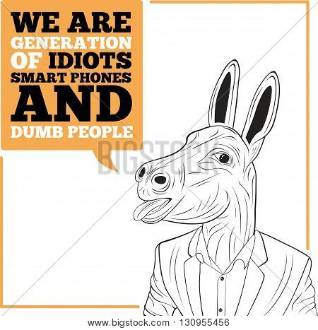 We are generation of idiots. Smart phones and dumb people - inspirational quote, slogan, saying