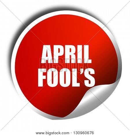 april fool's, 3D rendering, red sticker with white text