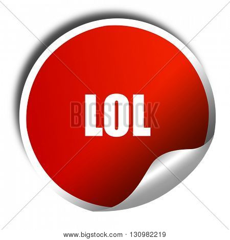 lol internet slang, 3D rendering, red sticker with white text