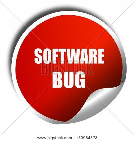 Software bug background, 3D rendering, red sticker with white te