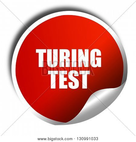 turing test, 3D rendering, red sticker with white text