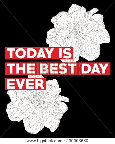 Typography Slogan With Flowers, Vector For T Shirt Embroidery Or Printing, Graphic Tee  Printed Tee
