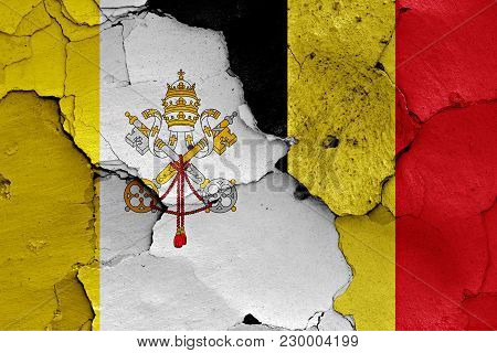 Flag Of Vatican And Belgium Painted On Cracked Wall