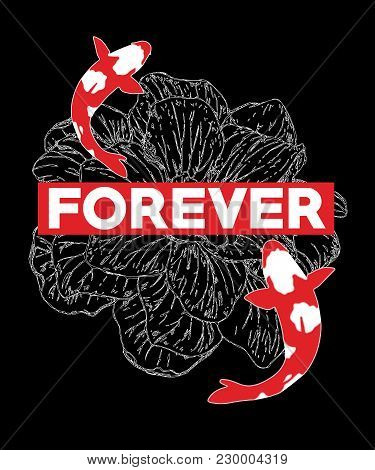 Typography Slogan With Koi Fish, Vector For T Shirt Embroidery Or Printing, Graphic Tee  Printed Tee