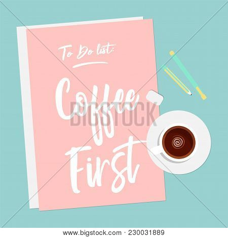 Cute Flat Illustration Of Coffee First Drinking Concept. Cute Vector Quote In Pastel Colors. Creativ