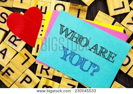 Handwritten Text Showing Who Are You Question. Conceptual Photo Personality Identity Profile, About