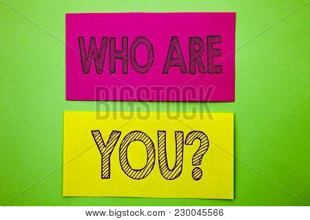 Handwriting Announcement Text Showing Who Are You Question. Conceptual Photo Personality Identity Pr