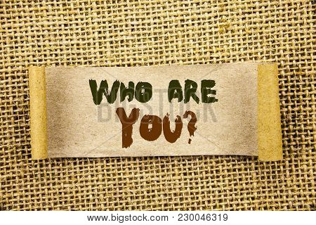 Writing Text Showing  Who Are You Question. Business Photo Showcasing Personality Identity Profile,