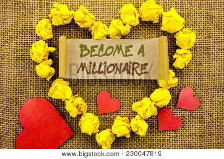 Handwriting Announcement text showing Become A Millionaire. Concept meaning Ambition To Become Wealthy Earn Fortune Fortunate written Sticky Note Paper With Heart the textured background poster