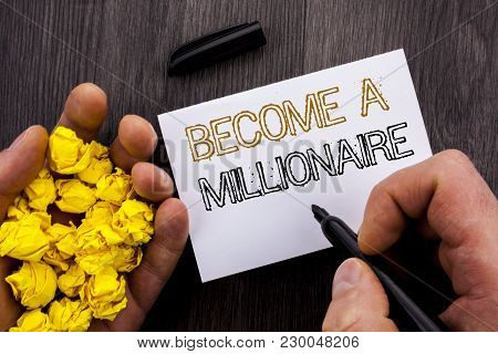 Conceptual Text Showing Become A Millionaire. Business Photo Showcasing Ambition To Become Wealthy E