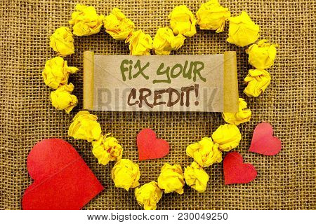 Handwriting Announcement Text Showing Fix Your Credit. Concept Meaning Bad Score Rating Avice Fix Im