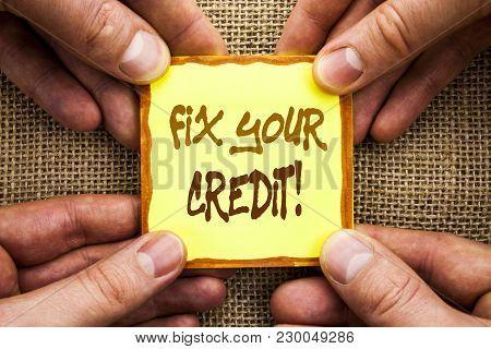 Conceptual Hand Writing Showing Fix Your Credit. Business Photo Showcasing Bad Score Rating Avice Fi