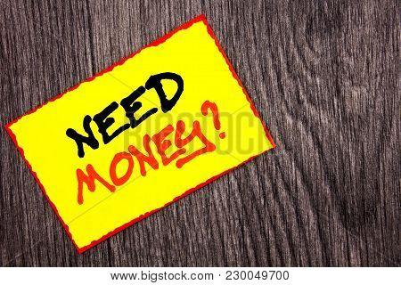 Conceptual Hand Writing Text Showing Need Money Question. Concept Meaning Economic Finance Crisis, C
