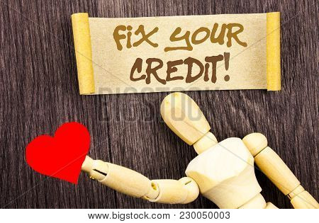 Text Sign Showing Fix Your Credit. Conceptual Photo Bad Score Rating Avice Fix Improvement Repair Wr