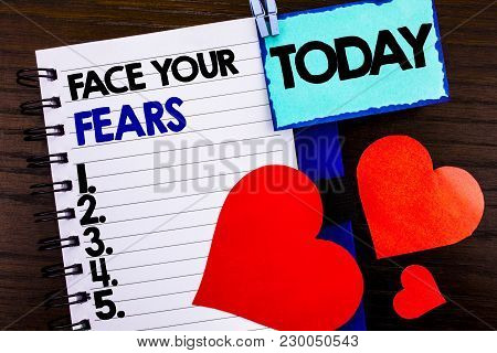Announcement Text Showing Face Your Fears. Concept Meaning Challenge Fear Fourage Confidence Brave B