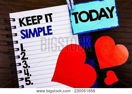 Announcement Text Showing Keep It Simple. Concept Meaning Simplicity Easy Strategy Approach Principl