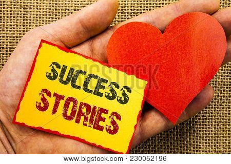 Handwriting Text Showing Success Stories. Business Concept For Successful Inspiration Achievement Ed