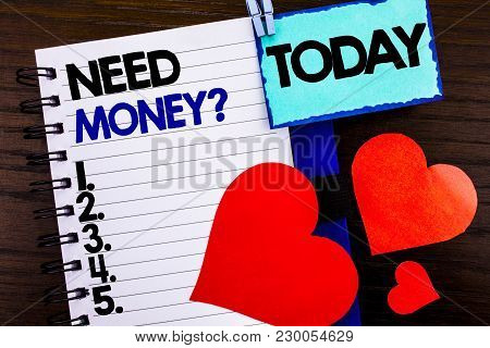 Announcement Text Showing Need Money Question. Concept Meaning Economic Finance Crisis, Cash Loan Ne
