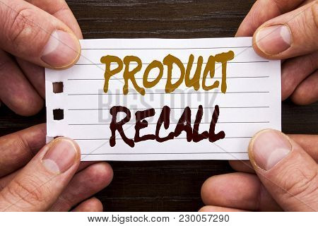 Handwritten Text Sign Showing Product Recall. Business Concept For Recall Refund Return For Products