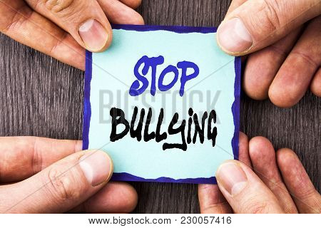 Handwriting Announcement Text Showing Stop Bullying. Conceptual Photo Awareness Problem About Violen