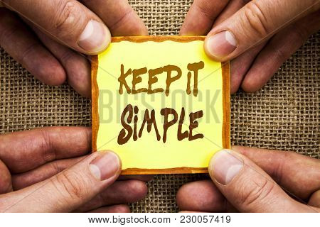 Conceptual Hand Writing Showing Keep It Simple. Business Photo Showcasing Simplicity Easy Strategy A