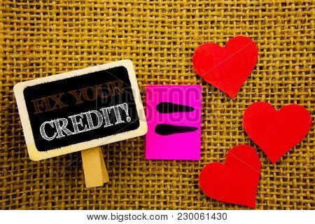 Writing Text Showing  Fix Your Credit. Concept Meaning Bad Score Rating Avice Fix Improvement Repair