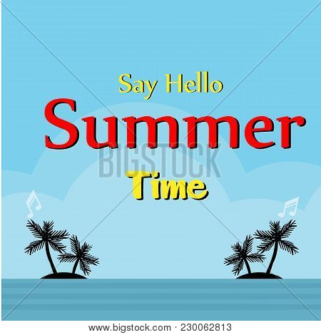 Say Hello Summer Time Beach Island Background Vector Image