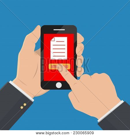 File Download Button On Smartphone Screen. Hand Holds Smartphone, Finger Touches Button. Downloading
