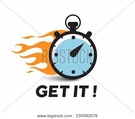 Stopwatch With Fire Flame Vector Icon , Get It Motivation Text