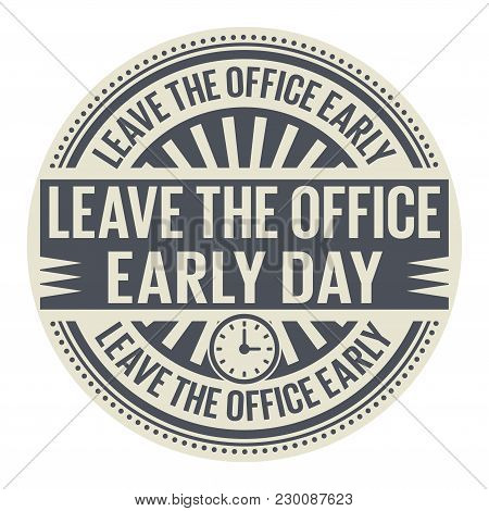 Leave The Office Early Day, Rubber Stamp, Vector Illustration