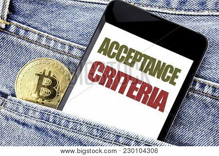 Conceptual hand writing text caption inspiration showing Acceptance Criteria. Business concept for Digital Criterion Written phone mobile phone, cellphone placed in man front jeans pocket. poster