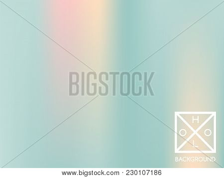 Holographic Background. Holo Iridescent Cover. Abstract Soft Pastel Colors Backdrop. Minimal Creativ