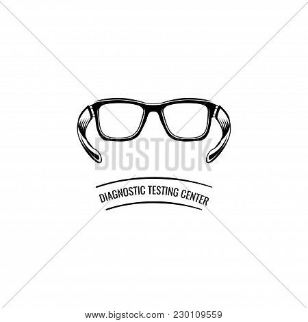 Eyeglasses Icon. Optic Eyeglasses. Diagnostic Testing Center Text. Vector Illustration Isolated On W