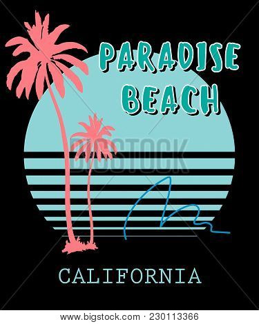 Typography Slogan With Palms, Vector For T Shirt Printing And Embroidery, Graphic Tee And Printed Te