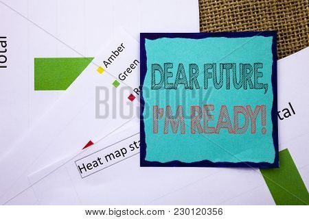 Conceptual Writing Text Showing Dear Future, I Am Ready. Concept Meaning Inspirational Motivational