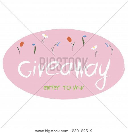 Giveaway. Isolated Floral Inscription On A Pink Background. Vector.