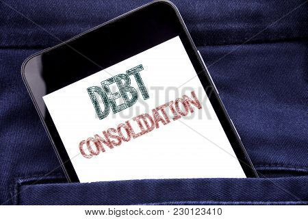 Handwriting Announcement Text Showing Debt Consolidation. Business Concept For Money Loan Credit Wri