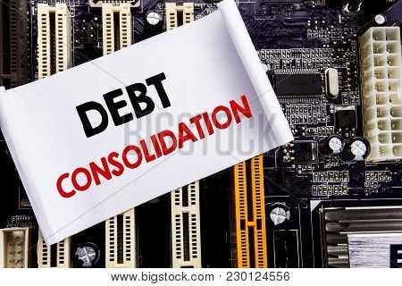 Word, Writing Debt Consolidation. Business Concept For Money Loan Credit Written On Sticky, Computer