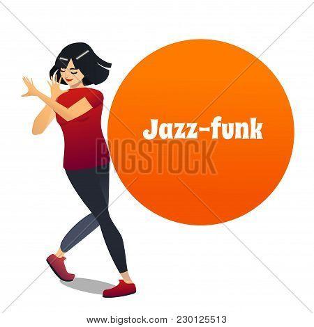 Jazz Funk Dancer. Dancing Girl In Cartoon Style For Fliers Posters Banners Prints Of Dance School An