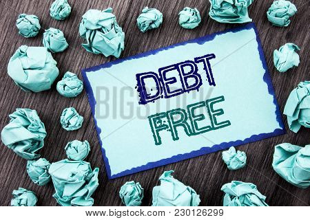 Conceptual Hand Writing Text Showing Debt Free. Concept Meaning Credit Money Financial Sign Freedom