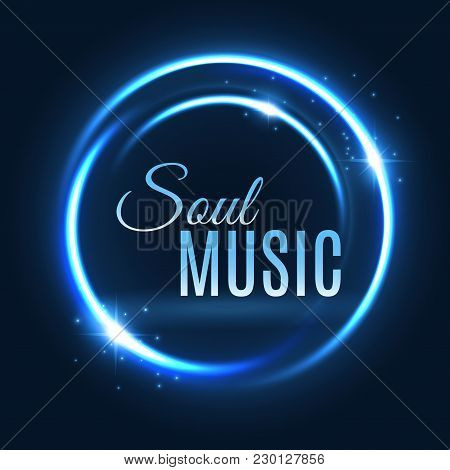 Neon Light Circle With Shine Sparkles Poster For Soul Music Concert Or Cd Cover Design Template. Vec