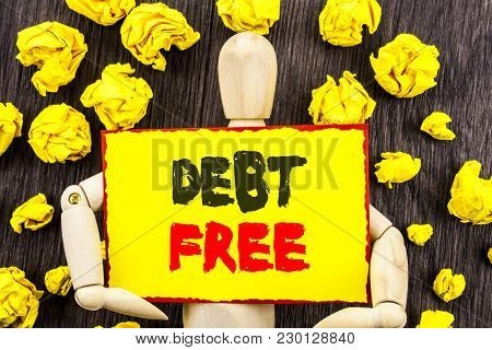 Announcement Text Showing Debt Free. Concept Meaning Credit Money Financial Sign Freedom From Loan M